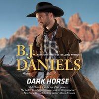 Dark Horse - B. J. Daniels - audiobook