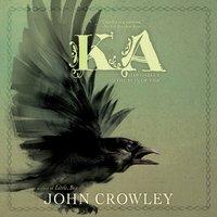 Ka - John Crowley - audiobook