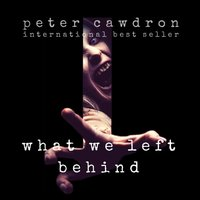 What We Left Behind - Peter Cawdron - audiobook