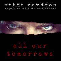 All Our Tomorrows - Peter Cawdron - audiobook