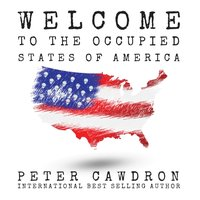 Welcome to the Occupied States of America - Peter Cawdron - audiobook
