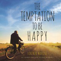 Temptation to Be Happy - Lorenzo Marone - audiobook