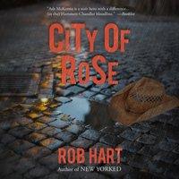 City of Rose - Rob Hart - audiobook