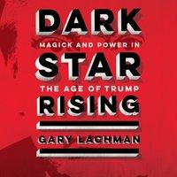 Dark Star Rising - Gary Lachman - audiobook