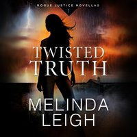 Twisted Truth - Melinda Leigh - audiobook