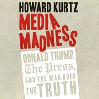 Media Madness - Howard Kurtz - audiobook