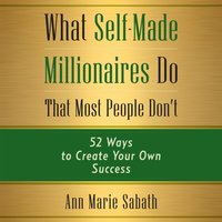 What Self-Made Millionaires Do That Most People Don't - Ann Marie Sabath - audiobook