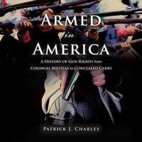 Armed in America - Patrick J. Charles - audiobook
