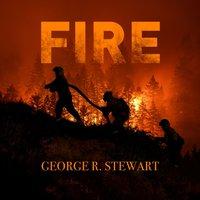 Fire - George R. Stewart - audiobook