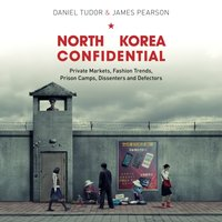 North Korea Confidential - Daniel Tudor - audiobook