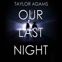 Our Last Night - Taylor Adams - audiobook