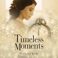 Timeless Moments - Michelle Kidd - audiobook
