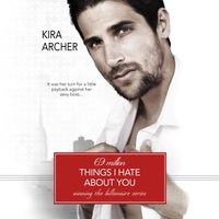 69 Million Things I Hate About You - Kira Archer - audiobook