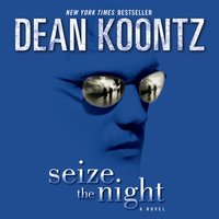 Seize the Night - Dean Koontz - audiobook