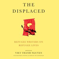 Displaced - Viet Thanh (Editor) Nguyen - audiobook