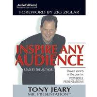 Inspire Any Audience - Tony Jeary - audiobook