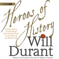 Heroes of History - Will Durant - audiobook