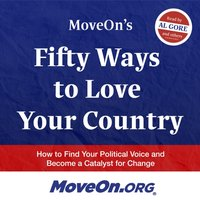 MoveOn's Fifty Ways to Love Your Country - Opracowanie zbiorowe - audiobook