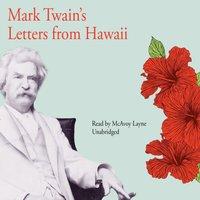 Mark Twain's Letters from Hawaii - Mark Twain - audiobook