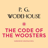 Code of the Woosters - P. G. Wodehouse - audiobook