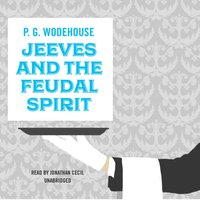 Jeeves and the Feudal Spirit - P. G. Wodehouse - audiobook