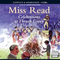 Celebrations at Thrush Green - Miss Read - audiobook