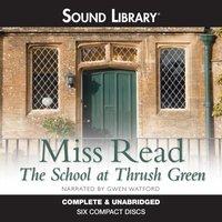 School at Thrush Green - Miss Read - audiobook