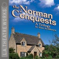 Norman Conquests - Alan Ayckbourn - audiobook