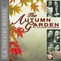 Autumn Garden - Lillian Hellman - audiobook