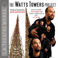 Watts Towers Project - Roger Guenveur Smith - audiobook