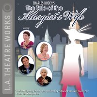 Tale of the Allergist's Wife - Charles Busch - audiobook
