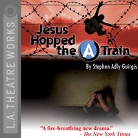 """Jesus Hopped the """"A"""" Train - Stephen Adly Guirgis - audiobook"""