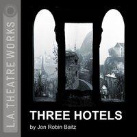 Three Hotels - Jon Robin Baitz - audiobook