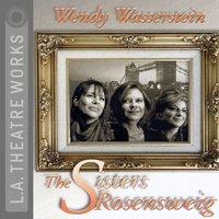 Sisters Rosensweig - Wendy Wasserstein - audiobook