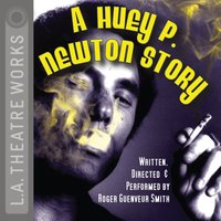 Huey P. Newton Story - Roger Guenveur Smith - audiobook
