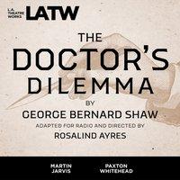 Doctor's Dilemma - George Bernard Shaw - audiobook