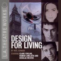 Design For Living - Noel Coward - audiobook