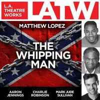 Whipping Man - Matthew Lopez - audiobook