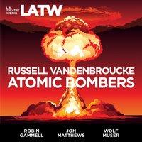 Atomic Bombers - Russell Vandenbroucke - audiobook
