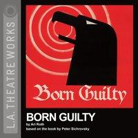 Born Guilty - Ari Roth - audiobook