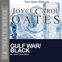 Gulf War/Black - Joyce Carol Oates - audiobook