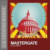 Mastergate - Larry Gelbart - audiobook