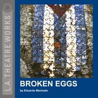 Broken Eggs - Eduardo Machado - audiobook