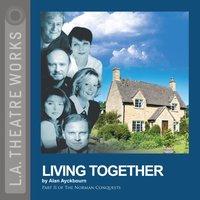Living Together - Alan Ayckbourn - audiobook