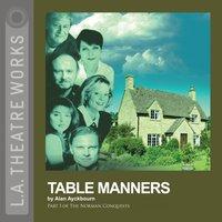 Table Manners - Alan Ayckbourn - audiobook