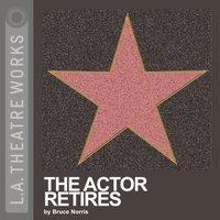 Actor Retires - Bruce Norris - audiobook