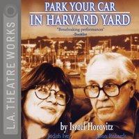 Park Your Car in Harvard Yard - Israel Horovitz - audiobook