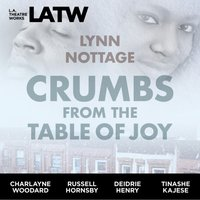 Crumbs from the Table of Joy - Lynn Nottage - audiobook