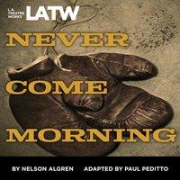 Never Come Morning - Nelson Algren - audiobook