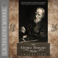 George Bernard Shaw Collection - George Bernard Shaw - audiobook